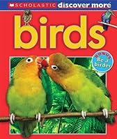 Birds (Scholastic Discover More)
