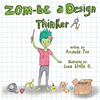 Zom-Be a Design Thinker!