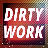 Dirty Work (Originally Performed by Austin Mahone) [Karaoke Version]