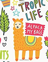 Tropic Life Alpaca My Bags Notebook: Tropic Life Alpaca My Bags Journal Lined Large Size (8.5 x 11)