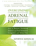 ニューバランス フィットネス Overcoming Adrenal Fatigue: How to Restore Hormonal Balance and Feel Renewed, Energized, and Stress Free (New Harbinger Self-Help Workbook)