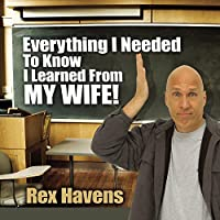 Everything I Needed to Know I Learned from My Wife