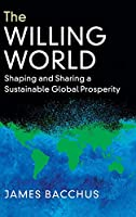 The Willing World: Shaping and Sharing a Sustainable Global Prosperity