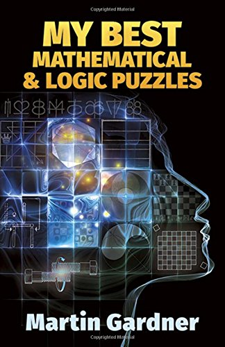 Download My Best Mathematical and Logic Puzzles (Dover Recreational Math) 0486281523