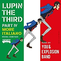 LUPIN THE THIRD PART IV ORIGINAL SOUNDTRACK MORE ITALIANO(2BLU-SPEC CD2) by You & Explosion Band (2016-03-23)