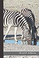 desert zebras: small lined Zebra Notebook / Travel Journal to write in (6'' x 9'') 120 pages