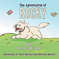 The Adventures of Rocky: Book 1 Rocky Comes Home