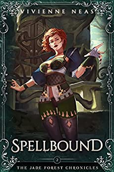 Spellbound (The Jade Forest Chronicles Series Book 2) by [Neas, Vivienne]