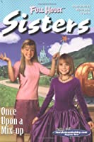 Once Upon a Mix-Up (Full House: Sisters)