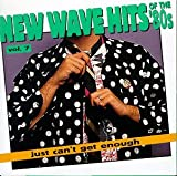 New Wave Dance Hits: Just Can't Get Enough, Vol. 7