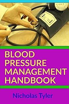 BLOOD PRESSURE MANAGEMENT HANDBOOK by [Tyler, Nicholas]