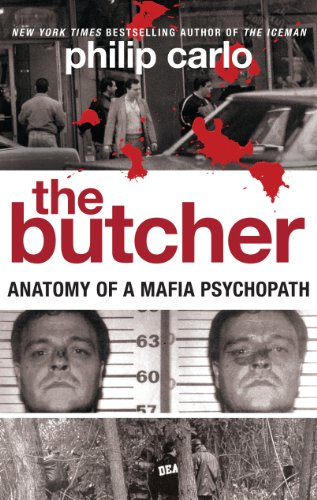 The butcher anatomy of a mafia psychopath ebook philip carlo the butcher anatomy of a mafia psychopath by carlo philip fandeluxe Images
