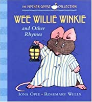Wee Willie Winkie: and Other Rhymes (My Very First Mother Goose)