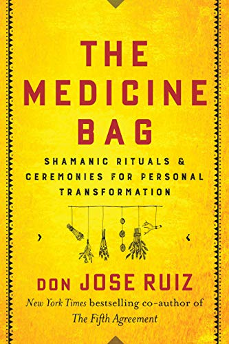 The Medicine Bag: Shamanic Rituals & Ceremonies for Personal Transformation (English Edition)