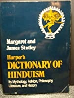 Harper's Dictionary of Hinduism: Its Mythology, Folklore, Philosophy, Literature, and History