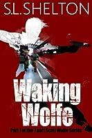 Waking Wolfe (Scott Wolfe)