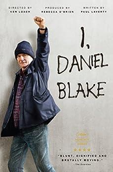 [Laverty, Paul, Loach, Ken]のI, Daniel Blake (English Edition)