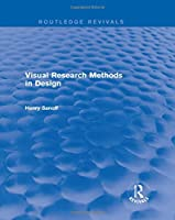 Visual Research Methods in Design (Routledge Revivals)
