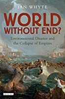 World Without End?: Environmental Disaster and the Collapse of Empires