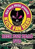 KICK FAN DEAD-DVD LIVE@PHASE 2.27.2005[DVD]