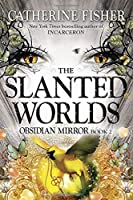 The Slanted Worlds (Obsidian Mirror)【洋書】 [並行輸入品]
