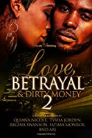 Love, Betrayal & Dirty Money: A Hood Romance