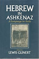 Hebrew in Ashkenaz: A Language in Exile