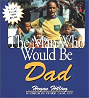 The Man Who Would Be Dad (Capital Ideas)