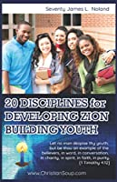 2O DISCIPLINES FOR DEVELOPING ZION BUILDING YOUTH