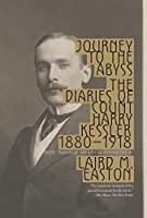 Journey to the Abyss: The Diaries of Count Harry Kessler 1880-1918