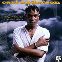 Heavy Weather Sunlight Again by Carl Anderson