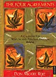 The Four Agreements: A Calendar for Wisdom and Personal Freedom 2004 Engagement Calendar