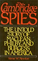 The Cambridge Spies: The Untold Story of Maclean, Philby, and Burgess in America