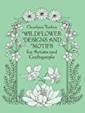 Wildflower Designs and Motifs for Artists and Craftspeople (Dover Pictorial Archive) 画像