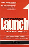 New Product Launch: 10 Proven Strategies