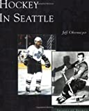 Hockey In Seattle (Images of Sports)