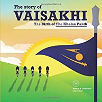 The story of Vaisakhi: The Birth of The Khalsa Panth
