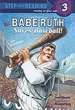 Babe Ruth Saves Baseball (Step Into Reading, Step 3)