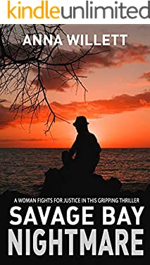 SAVAGE BAY NIGHTMARE: a woman fights for justice in this gripping thriller