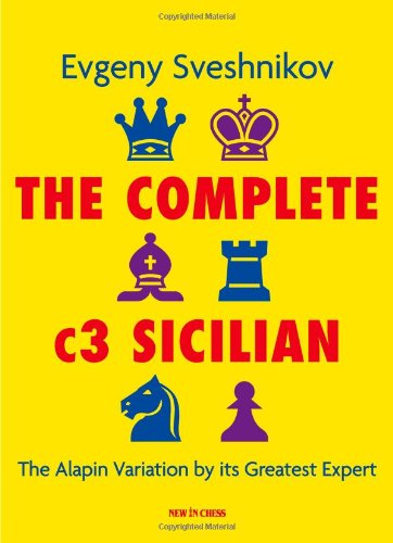 The Complete C3 Sicilian: The Alapin Variation by Its Greatest Expertの詳細を見る