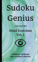 Sudoku Genius Mind Exercises Volume 1: Piedmont, California State of Mind Collection