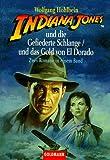 Indiana Jones und die Gefiederte Schlange / Indiana Jones und das Gold von El Dorado.