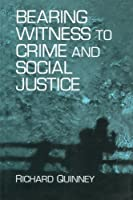 Bearing Witness to Crime and Social Justice (Suny Series in Deviance & Social Control)