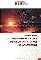 Un Data Warehouse pour la Gestion des amandes transactionnelles
