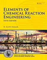 Elements of Chemical Reaction Engineering (5th Edition) (International Series in the Physical and Chemical Engineering Sciences)