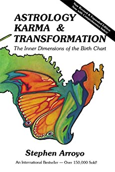 Astrology, Karma & Transformation: The Inner Dimensions of the Birth Chart by [Arroyo, Stephen]