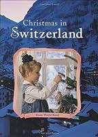 Christmas in Switzerland (Christmas Around the World Series)