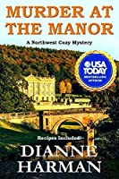 Murder at the Manor: A Northwest Cozy Mystery (Northwest Cozy Mystery Series)
