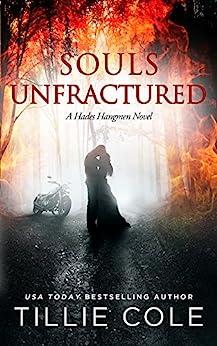 Souls Unfractured (Hades Hangmen Book 3) by [Cole, Tillie]