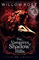 The Vampires of Shadow Hills Series: Vol 1-2 (The Vampires of Shadow Hills Box set series)